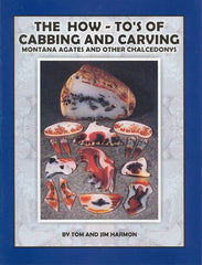 How-to's of Cabbing and Carving: Montana Agates, The