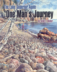 Lake Superior Agate: One Man's Journey, The