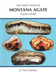 Many Faces of Montana Agate Collections, The