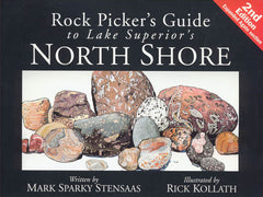 Rock Picker's Guide to Lake Superior's North Shore, 2nd Edition