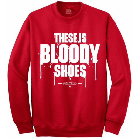 Retro Kings Clothing Bloody Shoes Win Like 96 11s Crewneck