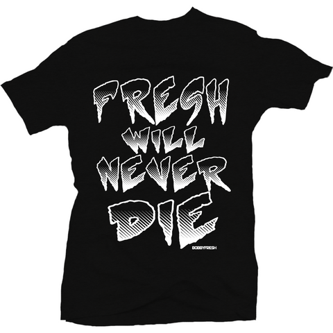 Bobby Fresh Never Die Tee