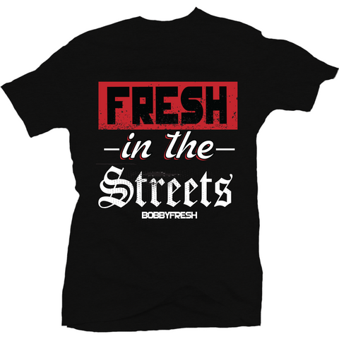 Bobby Fresh Fresh In The Streets Alternate 5's Tee