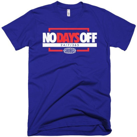 Savage No Days Off Olympic 7's Tee