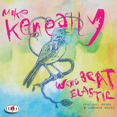 "Mike Keneally ""Wing Beat Elastic: Remixes, Demos & Unheard Music"" (CD plus Download)"
