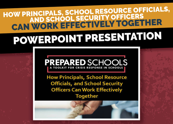 How Principals, School Resource Officials, and School Security Officers Can Work Effectively Together (PowerPoint Presentation)