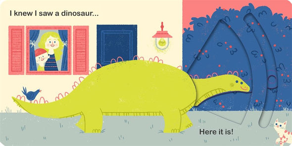 I thought I saw a ...................Dinosaur!
