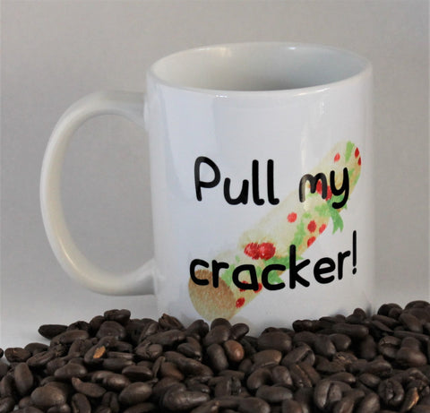 Pull my cracker Christmas funny mug