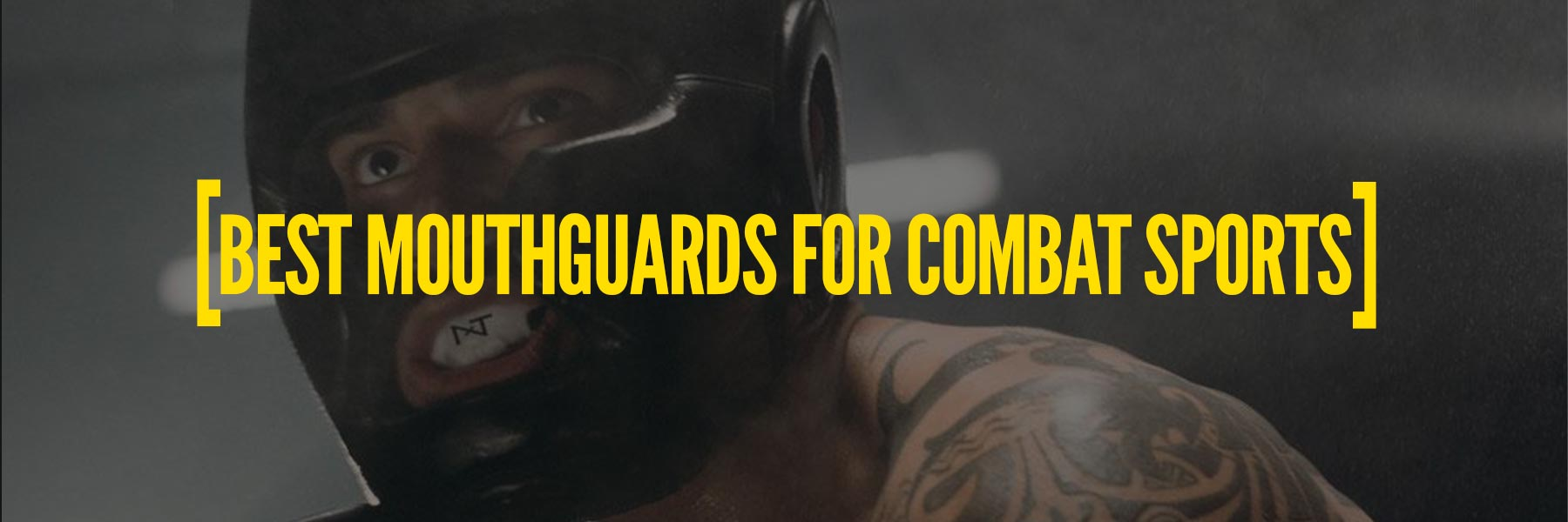 Best Combat Sports Mouthguards