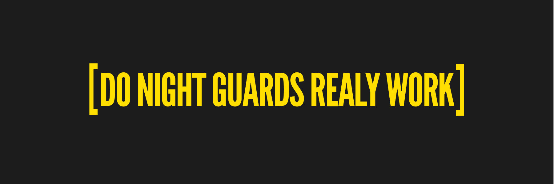 Do night guards really work?