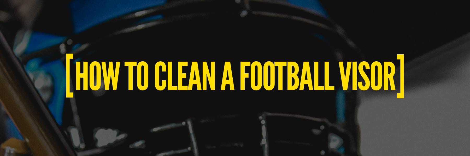 How To Clean a Football Visor