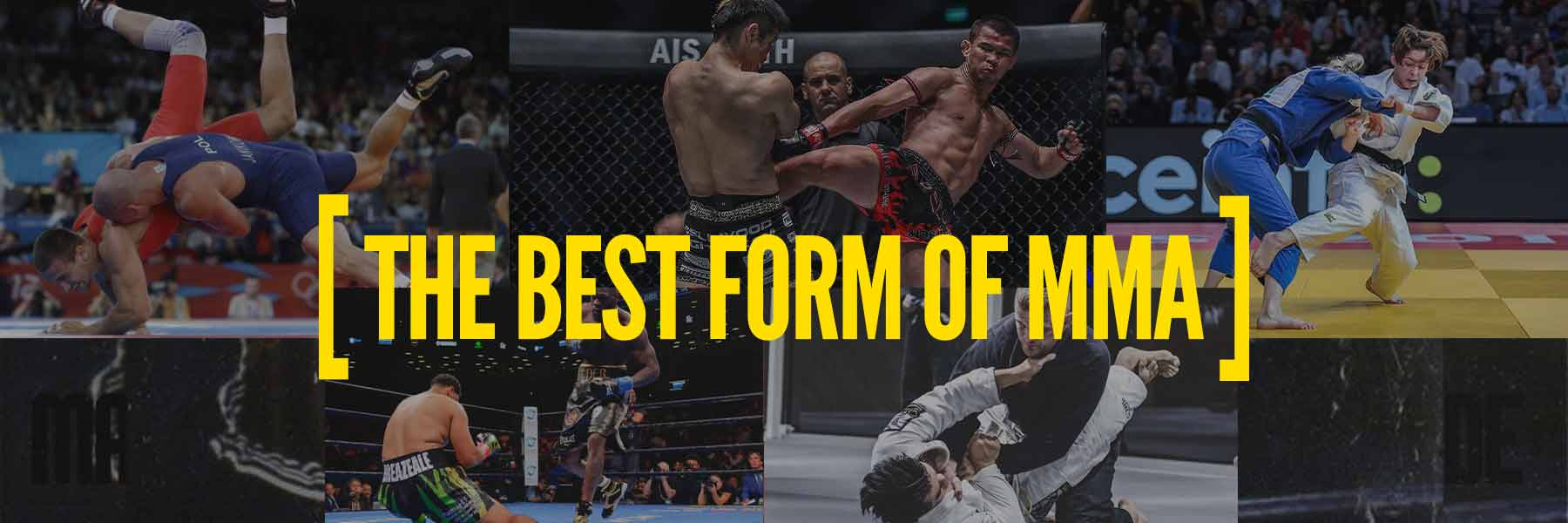 What is the best form of MMA?