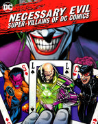 Necessary Evil: The Super-Villains Of DC Comics (2013) [MA HD]