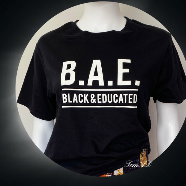 B.A.E Black And Educated T-shirt