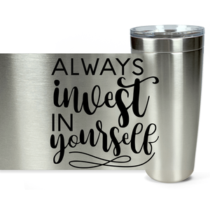 Always Invest in Yourself Viking Tumblers