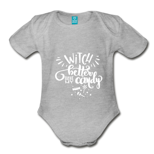 Witch Better Have My Candy Organic Short Sleeve Baby Bodysuit - heather gray