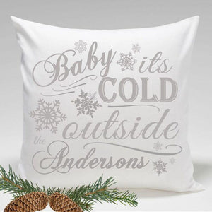 Personalized Holiday Throw Pillows - Baby its Cold Outside