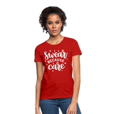 I Swear Because I Care Women's T-Shirt - red