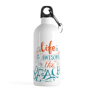 Life Is Awesome on The Beach Stainless Steel Water Bottle