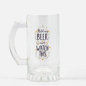 Hold my beer and watch this glass beer stein, Beer Mug, Gift