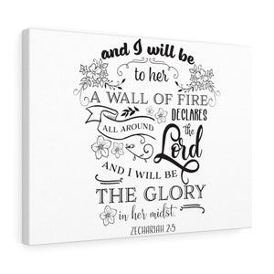A Wall of Fire (Zachariah 2:5) Stretched canvas