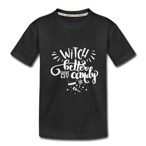 Witch Better Have My Candy Toddler Premium Organic T-Shirt - black