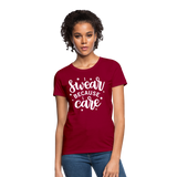 I Swear Because I Care Women's T-Shirt - dark red