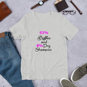 92% Coffee and 8 Dry Shampoo Short-Sleeve Unisex T-Shirt