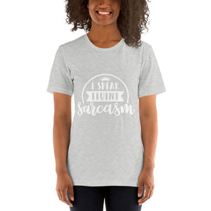 I Speak Fluent Sarcasm Short-Sleeve Unisex T-Shirt