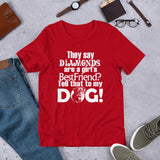 They Say Diamonds are a A Girls best friend? Tell that to my dog Short-Sleeve Unisex T-Shirt