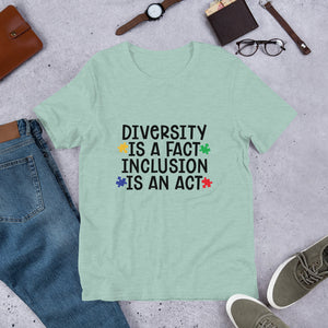 Diversity is A Fact Inclusion is An Act Short-Sleeve Unisex T-Shirt