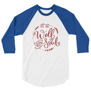 It is well with my soul unisex 3/4 sleeve raglan shirt