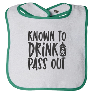 Known To Drink And Pass Out Bib