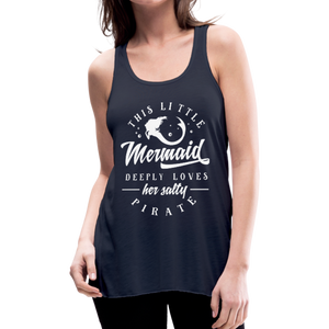 This Little Mermaid Deeply Loves Her Salty Pirate Women's Flowy Tank Top by Bella - navy