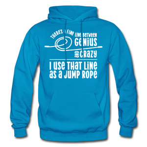 There's a fine line between Genius and Crazy I use that line as a Jump rope Gildan Heavy Blend Unisex Hoodie - turquoise