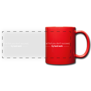 If at First you don't succeed try hard work Full Color Panoramic Mug - red