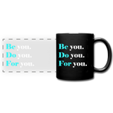 Be you do you for you Full Color Panoramic Mug - black