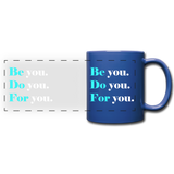 Be you do you for you Full Color Panoramic Mug - royal blue
