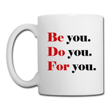 Be you do you for you Coffee/Tea Mug - white