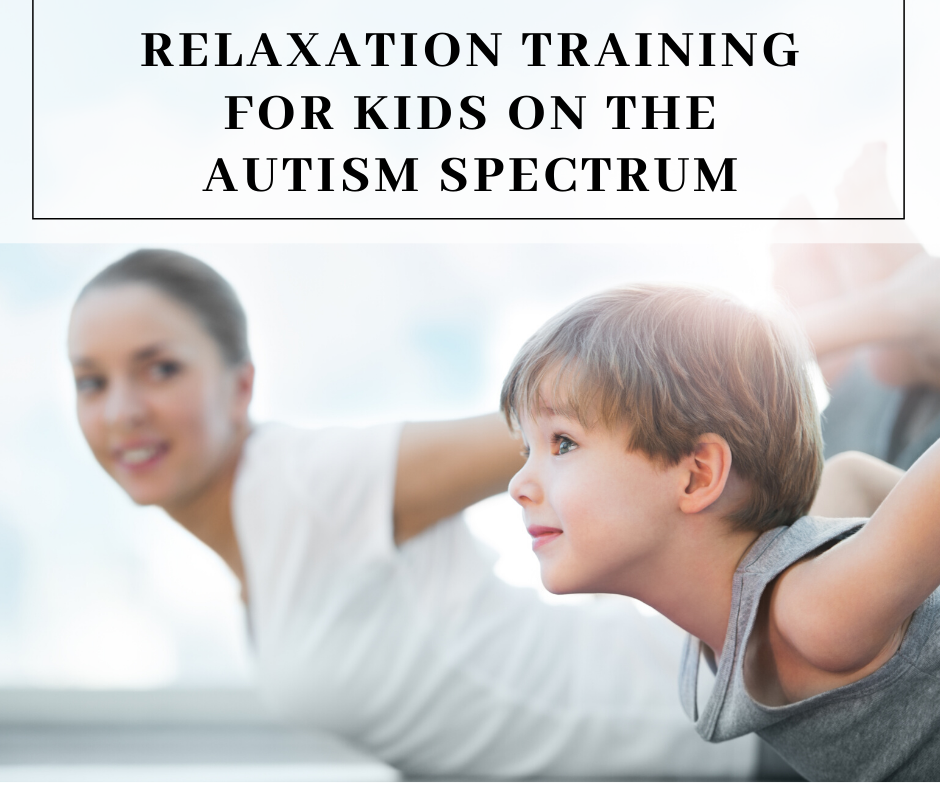 Relaxation Training for Kids on the Autism Spectrum