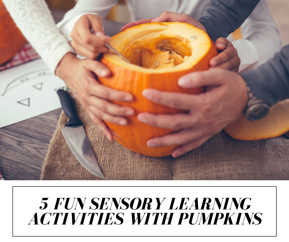 5 Fun Sensory Learning Activities With Pumpkins