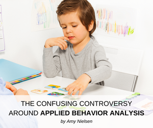 THE CONFUSING CONTROVERSY AROUND APPLIED BEHAVIOR ANALYSIS