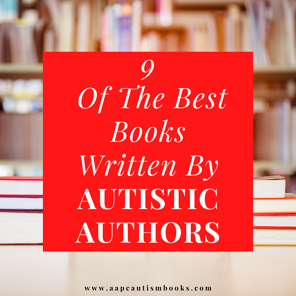9 OF THE BEST BOOKS WRITTEN BY AUTISTIC AUTHORS