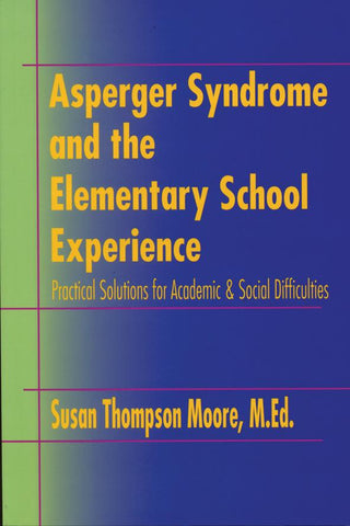 Asperger Syndrome and the Elementary School Experience - AAPC Publishing