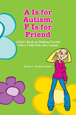 A is for Autism, F is for Friend - AAPC Publishing