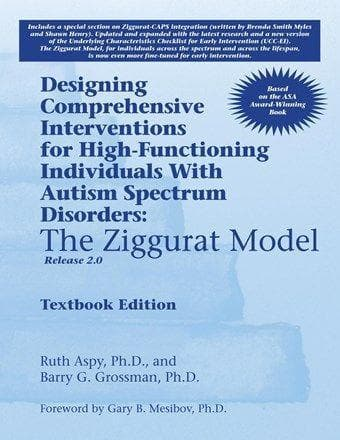 Designing Comprehensive Interventions for HF Individuals with ASD: The Ziggurat Model-Release 2.0 - Textbook Edition - AAPC Publishing