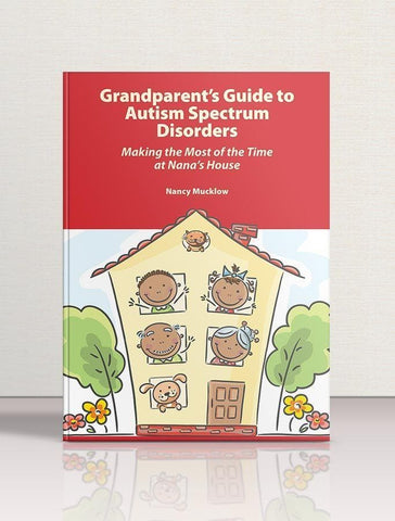 Grandparent's Guide to Autism Spectrum Disorders - AAPC Publishing
