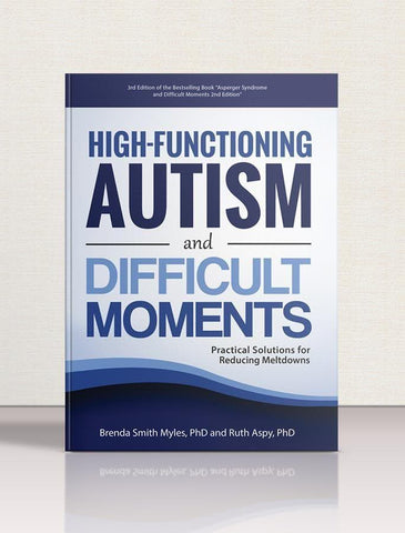 High-Functioning Autism and Difficult Moments - 3rd Edition - AAPC Publishing