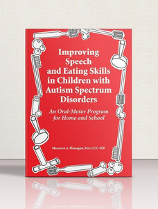 Improving Speech and Eating Skills in Children With Autism Spectrum Disorders - AAPC Publishing