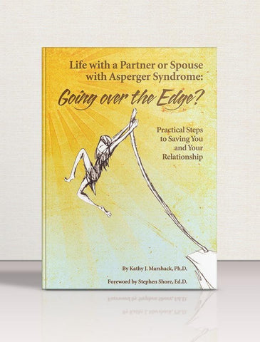 Life With a Partner or Spouse With Asperger Syndrome: Going over the Edge? - AAPC Publishing